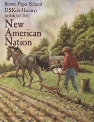 Brown Paper School USKids History: Book of the New American Nation