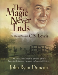 Magic Never Ends: The Life and Work of C.S. Lewis