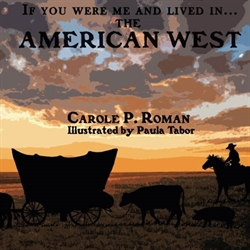 If You Were Me and Lived in... the American West (Volume 7)