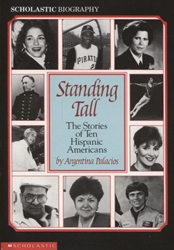 Standing Tall: The Stories of Ten Hispanic-Americans