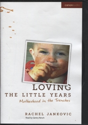 Loving the Little Years - Audio Book