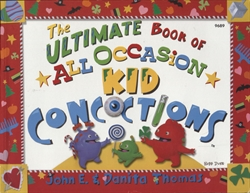 Ultimate Book of All Occasion Kid Concoctions