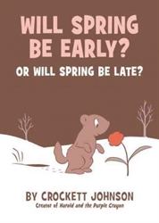 Will Spring Be Early? Or Will Spring Be Late