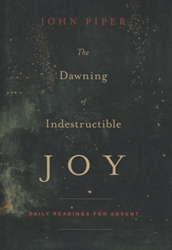 Dawning of Indestructible Joy: Daily Readings for Advent