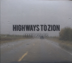 Jamie Soles CD - Highways to Zion