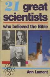 21 Great Scientists Who Believed the Bible