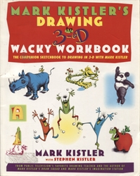 Mark Kistler's Drawing in 3-D Wacky Workbook