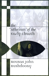 """Atheism"" of the Early Church"