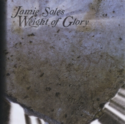 Jamie Soles CD - Weight of Glory