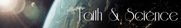 Faith & Science