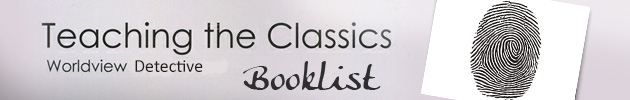 Teaching the Classics Worldview Detective Booklist