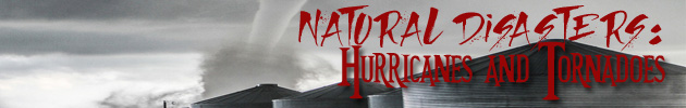 Natural Disasters: Hurricanes & Tornadoes