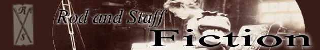 Rod & Staff Fiction