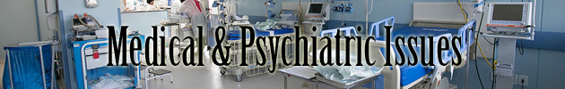 Medical & Psychiatric Issues