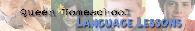 Queen Homeschool Language Lessons