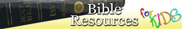 Bible Resources for Kids