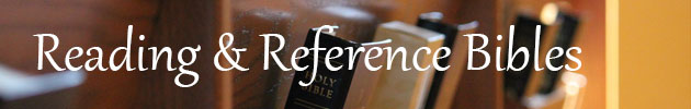 Reading & Reference Bibles