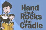 Hand That Rocks the Cradle