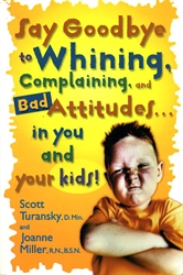 Say Goodbye to Whining, Complaining, and Bad Attitudes...