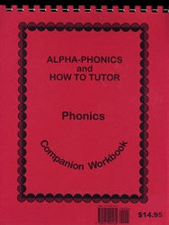Alpha-Phonics and How to Tutor - Phonics Companion Workbook
