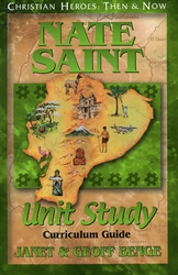 Nate Saint - Unit Study Curriculum Guide