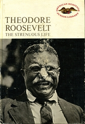 Theodore Roosevelt - The Strenuous Life