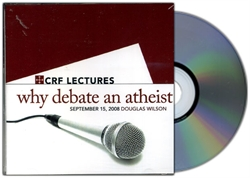 Why Debate an Atheist? CD