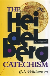 Heidelberg Catechism - A Study Guide