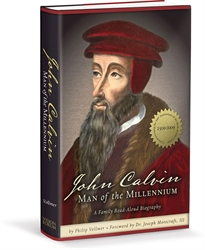 John Calvin: Man of the Millennium