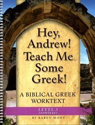 "Hey, Andrew! Teach Me Some Greek! 5 - ""Full Text"" Answer Key"
