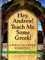 Hey, Andrew! Teach Me Some Greek! 3 - Workbook
