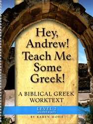 "Hey, Andrew! Teach Me Some Greek! 2 - ""Full Text"" Answer Key"