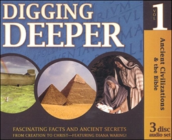 Ancient Civilizations & the Bible - Digging Deeper CDs