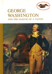 George Washington and the Making of a Nation