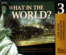 World Empires, World Missions, World Wars - What In the World? CDs