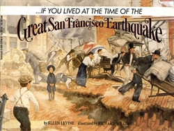 If You Lived at the Time of the Great San Fransisco Earthquake