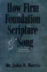 How Firm a Foundation in Scripture & Song