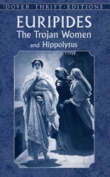 Euripides: The Trojan Women and Hippolytus