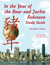 In the Year of the Boar and Jackie Robinson - Progeny Press Study Guide