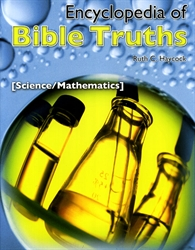 Encyclopedia of Bible Truths: Science & Mathematics