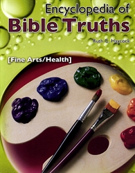 Encyclopedia of Bible Truths: Fine Arts & Health