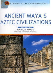 Cultural Atlas for Young People: Ancient Maya & Aztec Civilizations