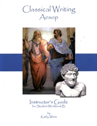 Classical Writing: Aesop - Instructor's Guide for Student Workbook B