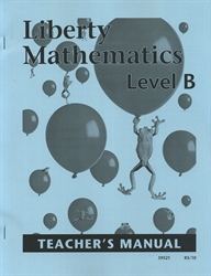 Liberty Mathematics Level B - Teacher Manual