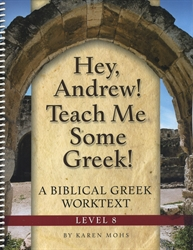 Hey, Andrew! Teach Me Some Greek! 8 - Worktext