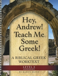 "Hey, Andrew! Teach Me Some Greek! 8 - ""Full Text"" Answer Key"