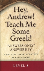 "Hey, Andrew! Teach Me Some Greek! 8 - ""Answers Only"" Answer Key"
