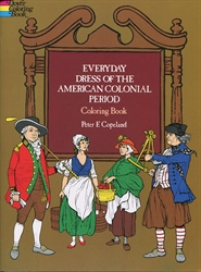 Everyday Dress of the American Colonial Period - Coloring Book