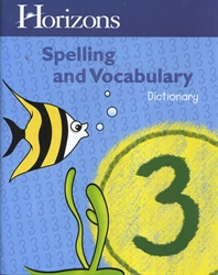 Horizons Spelling & Vocabulary 3 - Dictionary