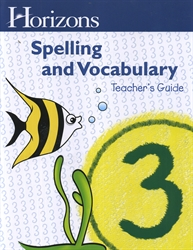 Horizons Spelling & Vocabulary 3 - Teacher's Guide